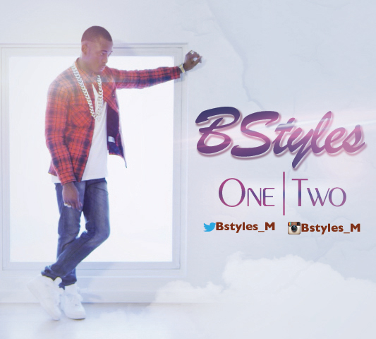 Watch this! BStyles : One Two (Freestyle)