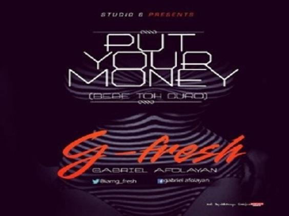Gabriel Afolayan: Put your money (Behbeh to duro)
