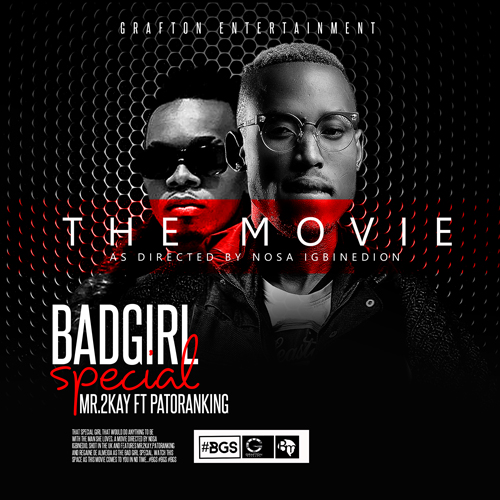 Mr 2Kay – Bad Girl Special [Official Video] featuring Patoranking