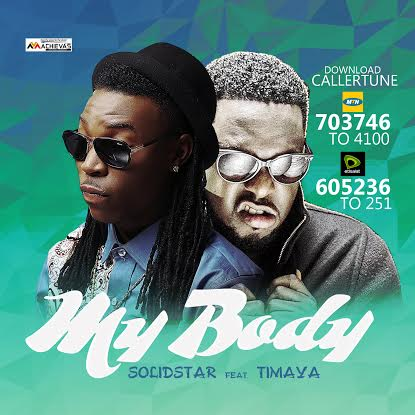 """New song: """"My body"""" by Solidstar featuring Timaya"""