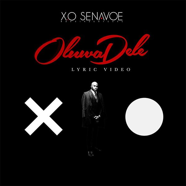 Oluwadele (Official Lyric Video) by X.O SENAVOE ft. Efya