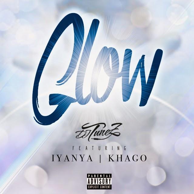 Dj Tunez- Glow ft Iyanya & Khago