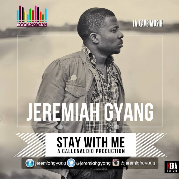 Jeremiah Gyang – Stay With Me (New Song)