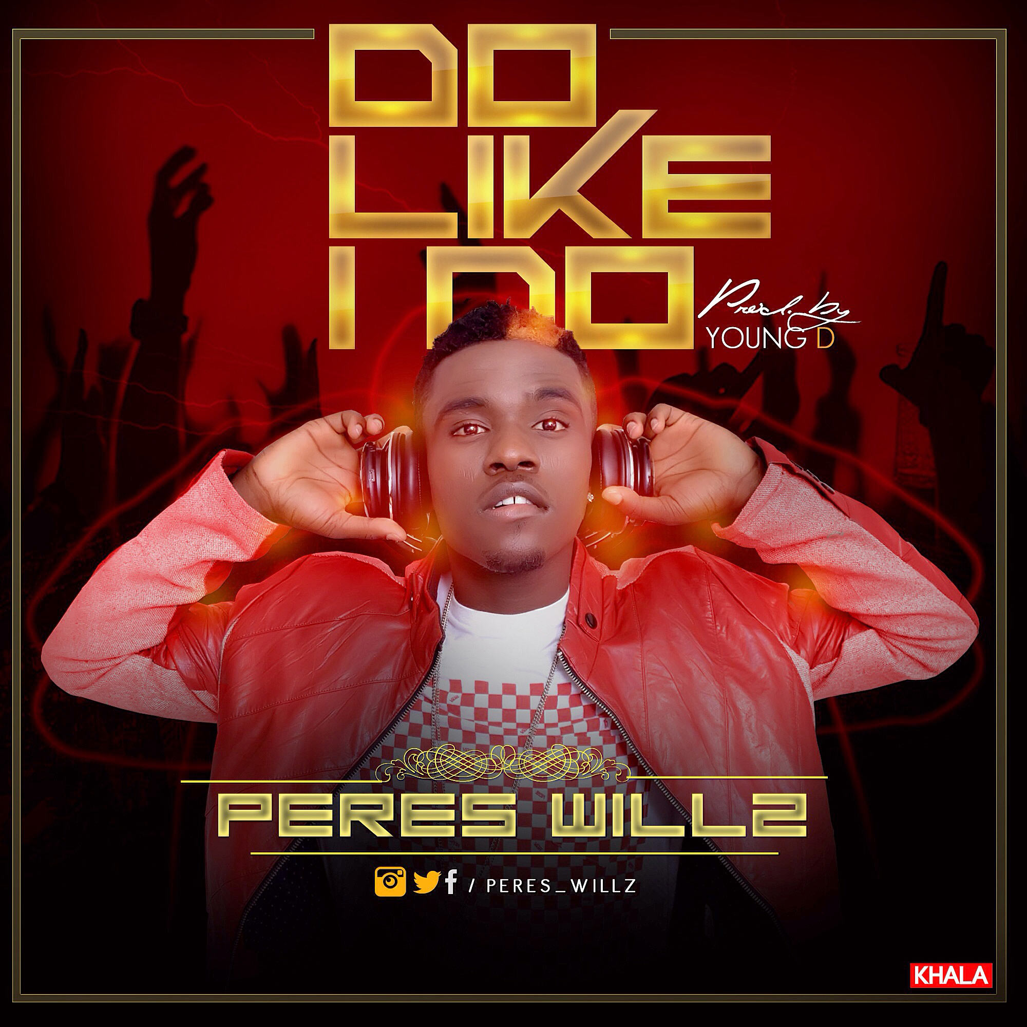 """PERES WILLZ: """"DO LIKE I DO"""" PRODUCED BY YOUNG D"""