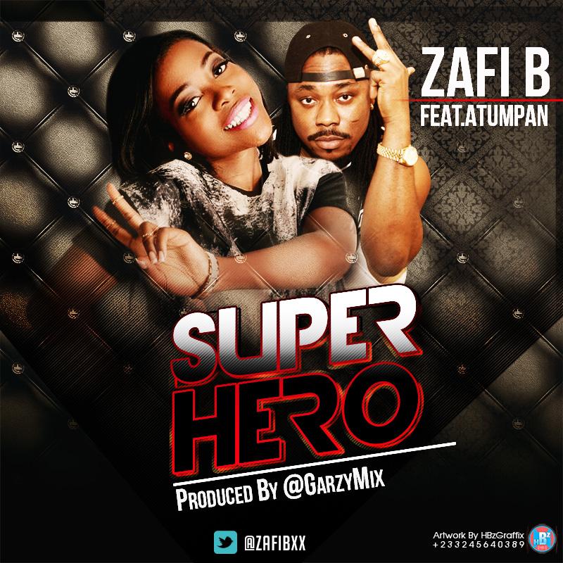 ZAFI B & ATUMPAN: SUPER HERO (MUSIC)