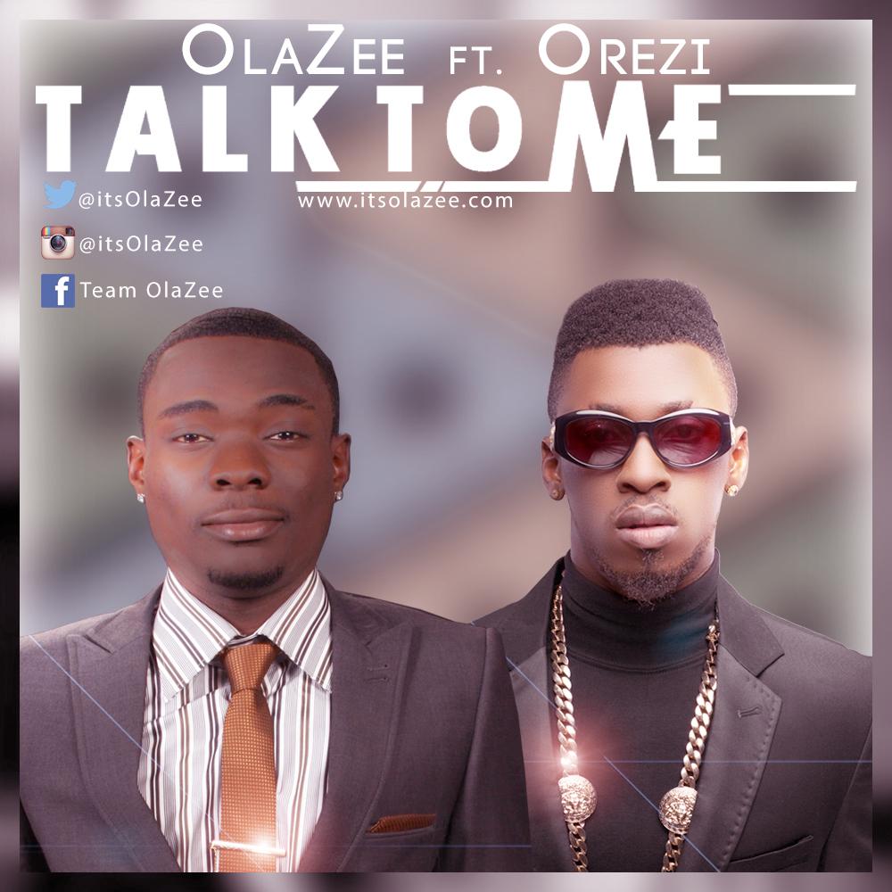 Olazee- Talk To Me ft. Orezi