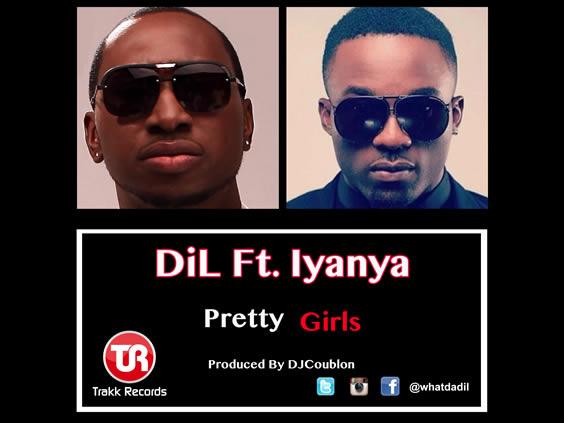DiL – Pretty Girls ft. Iyanya (New Video)