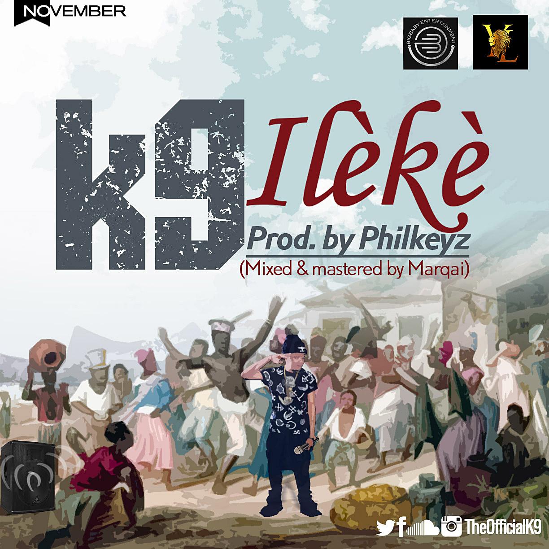 Ileke by K9 (New Single)