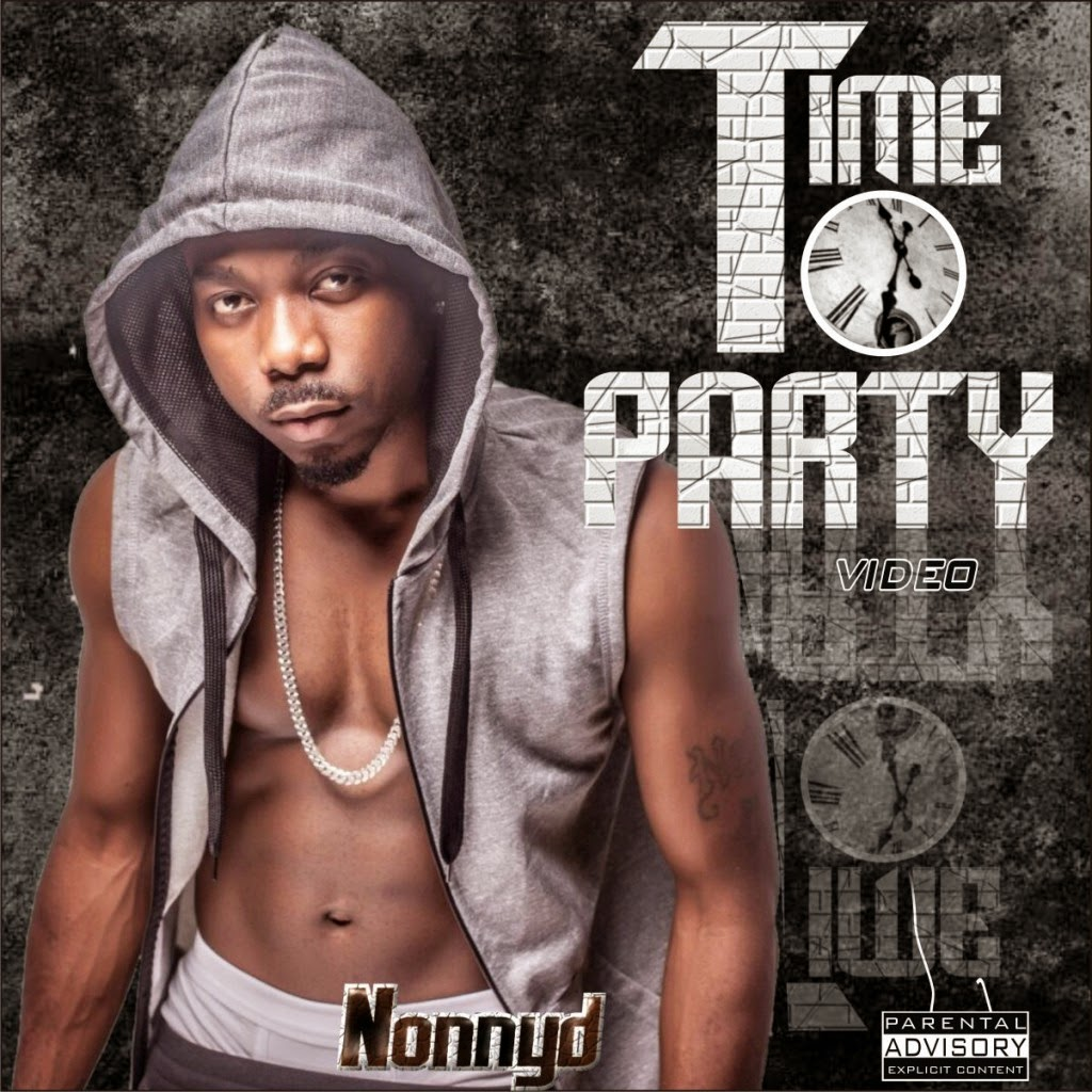Nonny D – Time to Party (New Video)