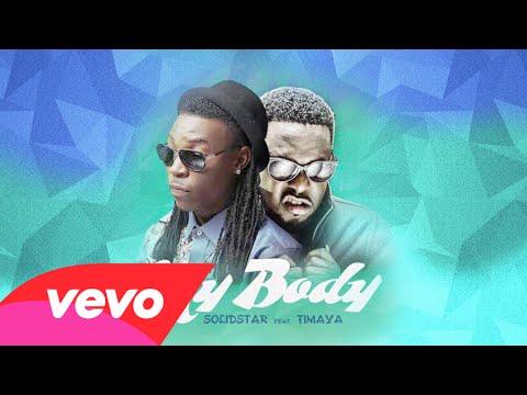 Solidstar ft Timaya – My Body (New Video)