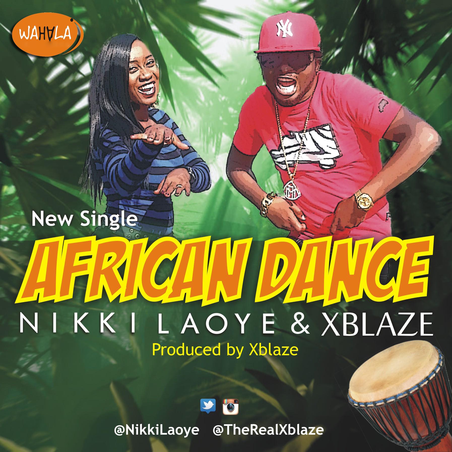 Nikki Laoye/ XBlaze – African Dance (New Video)