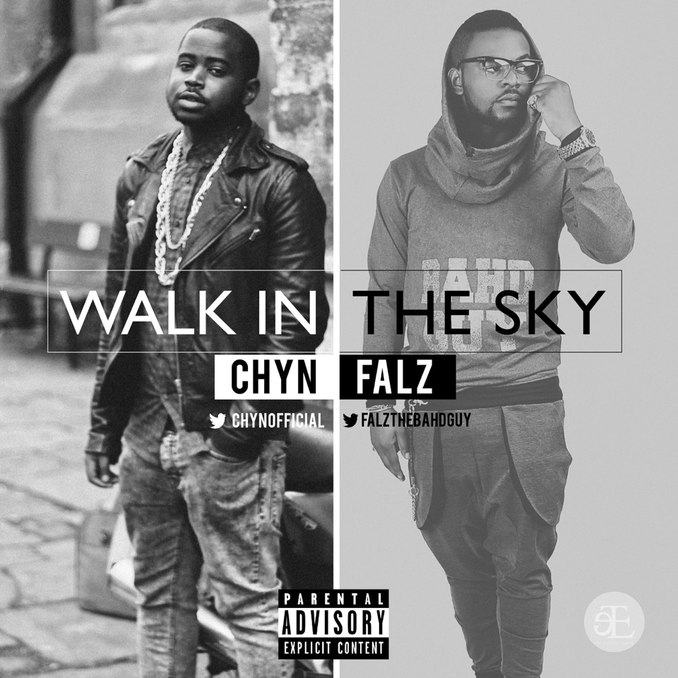 Walk In The Sky- Falz & Chyn (New Song)