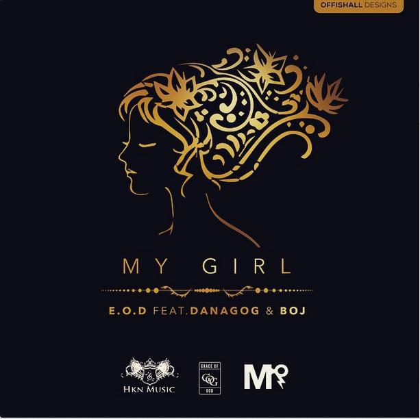 My Girl- EOD Ft. Boj & Danagog