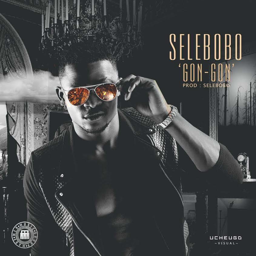 Gon-Gon- Selebobo (New Song)