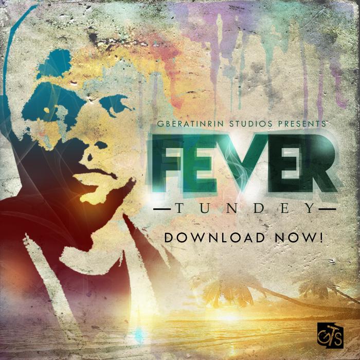 Fever- Tunde Ft. Big Carter