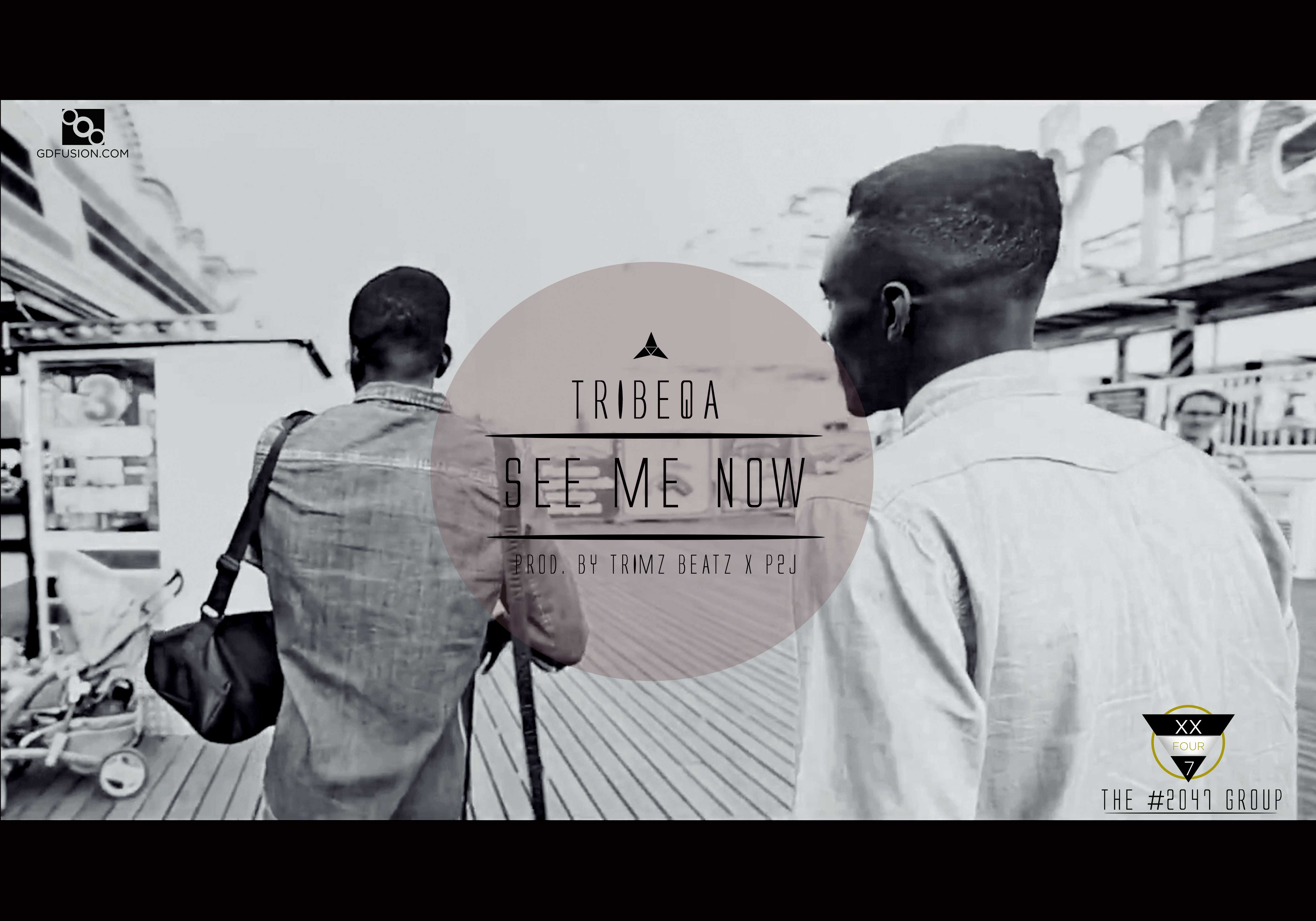 See Me Now- Tribeqa (New Video)