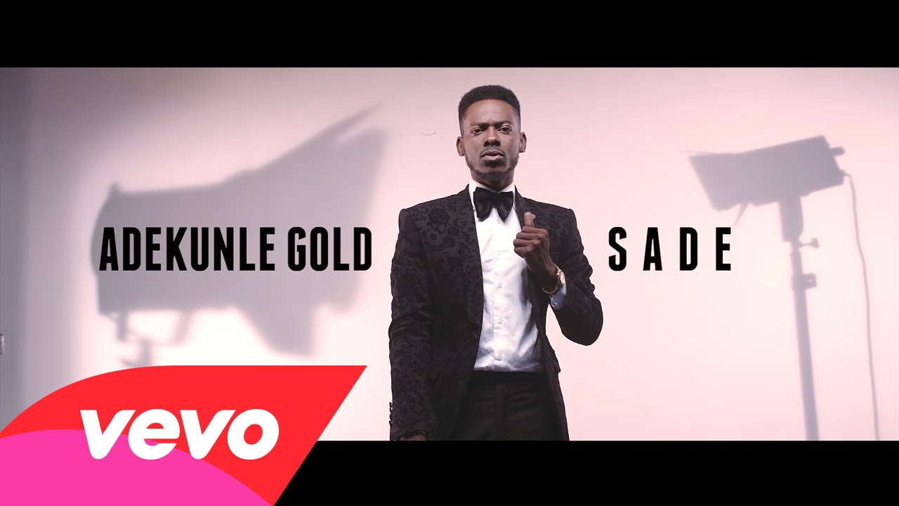 Sade- AdekunleGold (New Video)