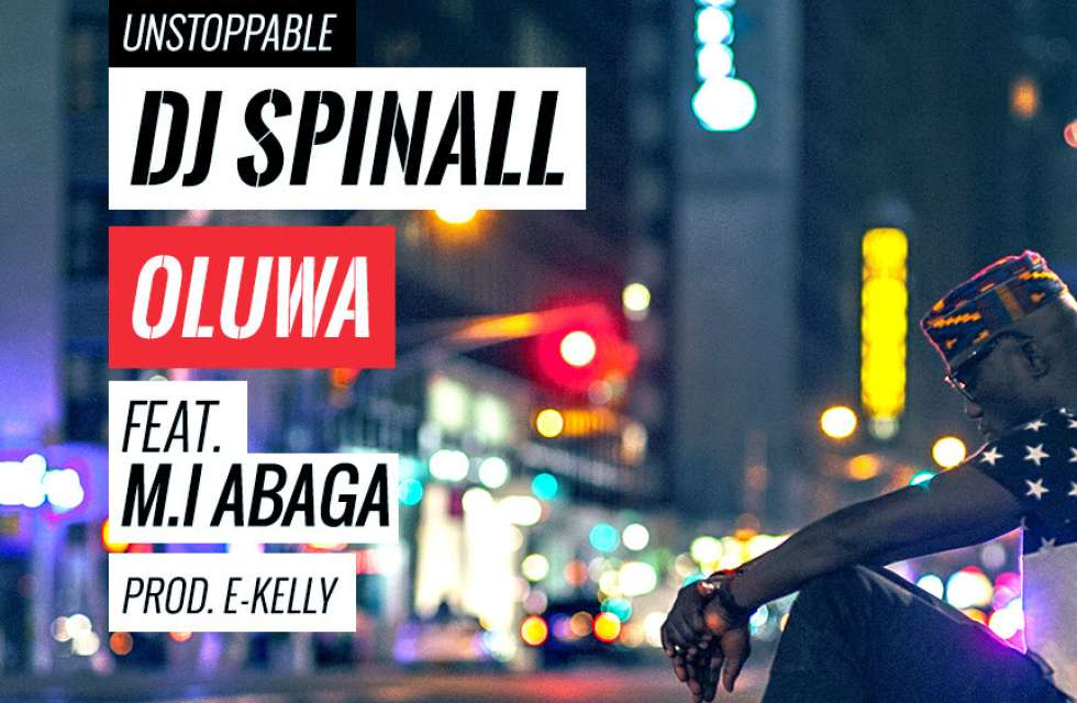 Oluwa- DJ Spinall featuring M.I (New Video)