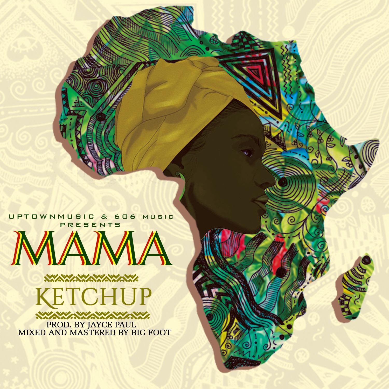 """Ketchup: """"Mama"""" (music)"""