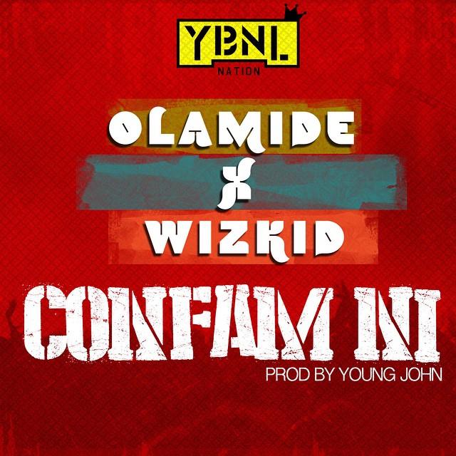 Confam Ni -Olamide ft. Wizkid