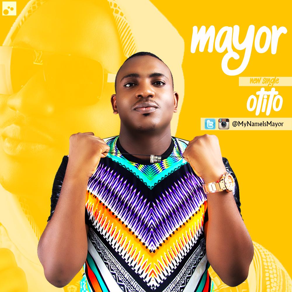 "NEW MUSIC: ""Otito"" by Mayor"