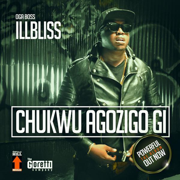 NEW MUSIC: Chukwu Agozigo Gi' – Illbliss