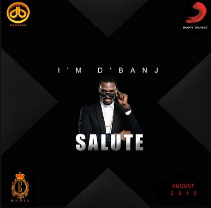MUSIC: D'banj – Salute Ft. Ice Prince