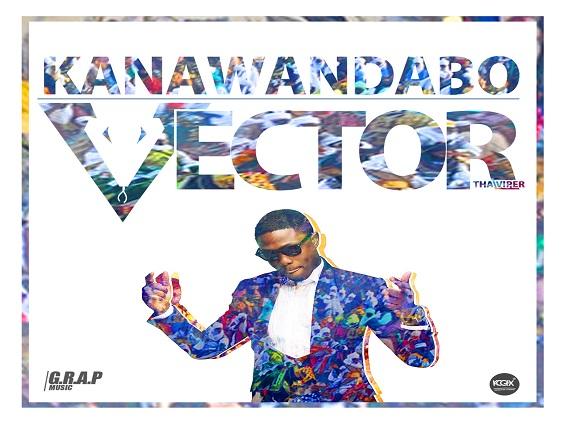 NEW MUSIC : Vector- Kanawan Dabo