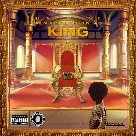 """MIXTAPE: """"Memoirs Of a Potential King"""" by Haywire"""
