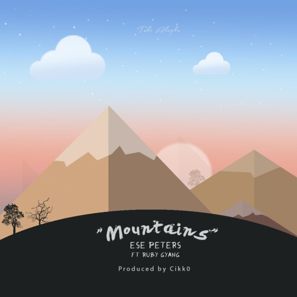 New Music: MOUNTAINS by Ese Peters featuring Ruby Gyang
