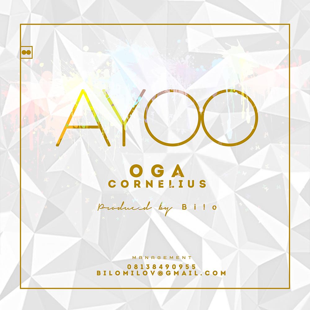 New Music | Oga Cornelius by AYOO